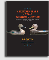 A Hundred Years of Texas Waterfowling - R.K. Sawyer